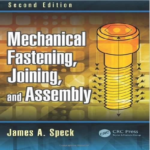 Mechanical Fastening, Joining, and Assembly ( 2015) book